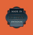 made in old town swindon logo - fully editable vector image vector image