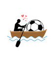 lover soccer guy and football ball ride in boat vector image vector image
