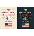 Presidential Election 2016 Posters set Vintage vector image