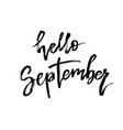 hello september autumn brush lettering vector image vector image