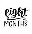 eight months bashower newborn age marker vector image