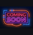 neon coming soon sign film announce badge new vector image