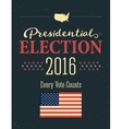 Presidential Election 2016 Posters Vintage style vector image