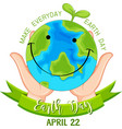 smiling earth day poster vector image