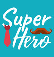 super hero banner and giftcard fathers day poster vector image vector image
