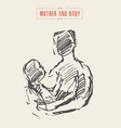 mother holds baby in her arms drawn sketch vector image