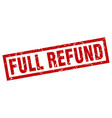 square grunge red full refund stamp vector image vector image