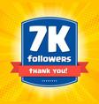 7000 followers thank you design card vector image