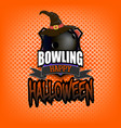 bowling ball with witch hat and happy hallowen vector image vector image