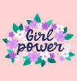 girl power quote feminism motivational lettering vector image vector image