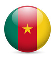 Round glossy icon of cameroon vector image vector image
