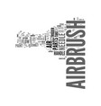 airbrush art your airbrush parts text word cloud vector image vector image