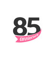 eighty fifth anniversary logo number 85 vector image
