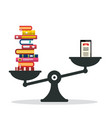 heavy books vs e-book reader on scales vector image vector image
