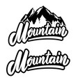 mountain lettering phrase isolated on white vector image vector image