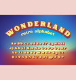 wonderland retro style alphabet vector image