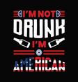 im not drunk im american vector image vector image