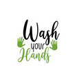 virus quote lettering typography wash your hands vector image vector image