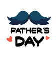 father day mustache white background imag vector image vector image