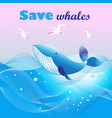 beautiful ecological poster with a whale in the vector image vector image
