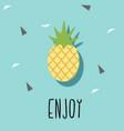 enjoy pineapple blue background image vector image vector image