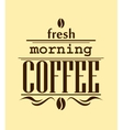 Fresh morning coffee banner vector image vector image