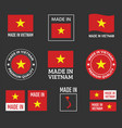 made in vietnam labels set socialist republic of vector image