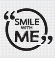 smile with me lettering design vector image vector image
