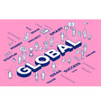 three dimensional word global with people vector image vector image