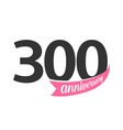 three hundred anniversary logo number 300 vector image vector image