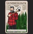 professional lumberjack works service retro poster vector image