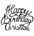 happy birthday christian name lettering vector image vector image