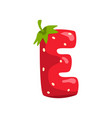 letter e of english alphabet made from ripe fresh vector image