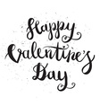 Happy Valentines Day Hand Drawing Pen Brush vector image vector image
