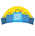 deal of the day shopping bag vector image vector image