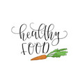 hand lettering healthy food with the image vector image vector image