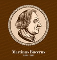 martin bucer was a german protestant reformer vector image vector image