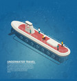 submarine underwater travel isometric composition vector image vector image