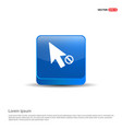 cursor icon - 3d blue button vector image