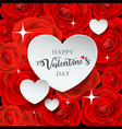 happy valentines day white heart paper vector image