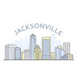 jacksonville cityscape florida - city panorama of vector image vector image