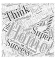 Super Success With A Home Business Word Cloud vector image vector image