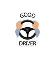 good driver sign diver with hands holding vector image
