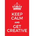 Keep Calm and Get creative poster