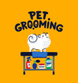 pet grooming concept white lap-dog on grooming vector image vector image