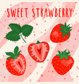 set sliced and whole bright strawberries vector image