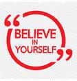 believe in yourself lettering design vector image