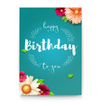 happy birthday floral lettering design fresh vector image