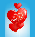 will you marry me calligraphy on heart balloon vector image vector image