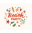 beach party text with beach elements sunscreen vector image